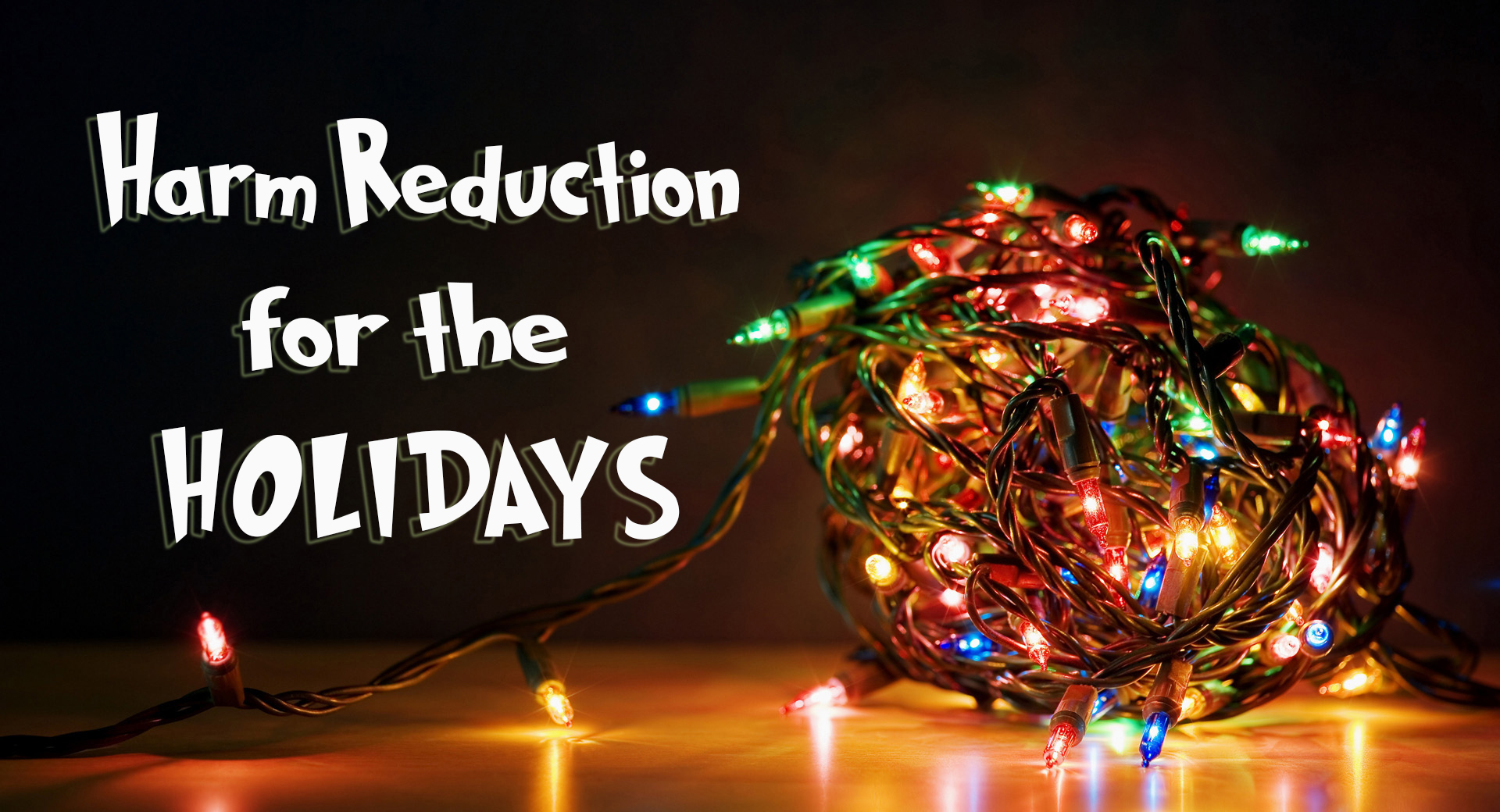 A Tangled Ball Of Christmas Lights: HRTC – The Center For Harm Reduction